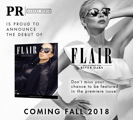 Flair Magazine: Exclusively for River Oaks